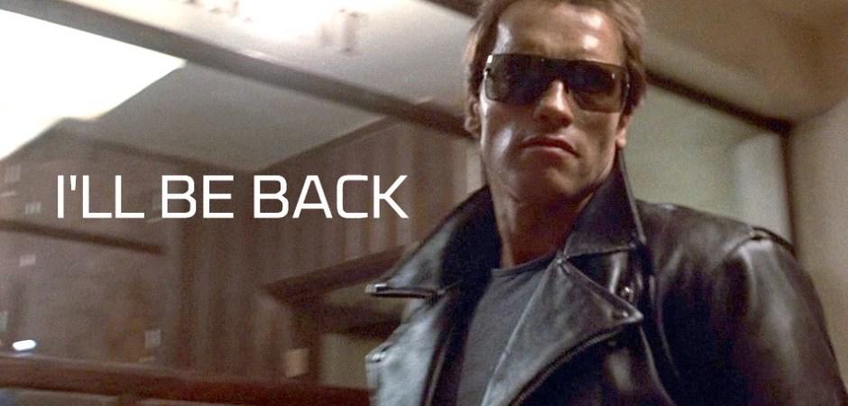I'll be back The Terminator