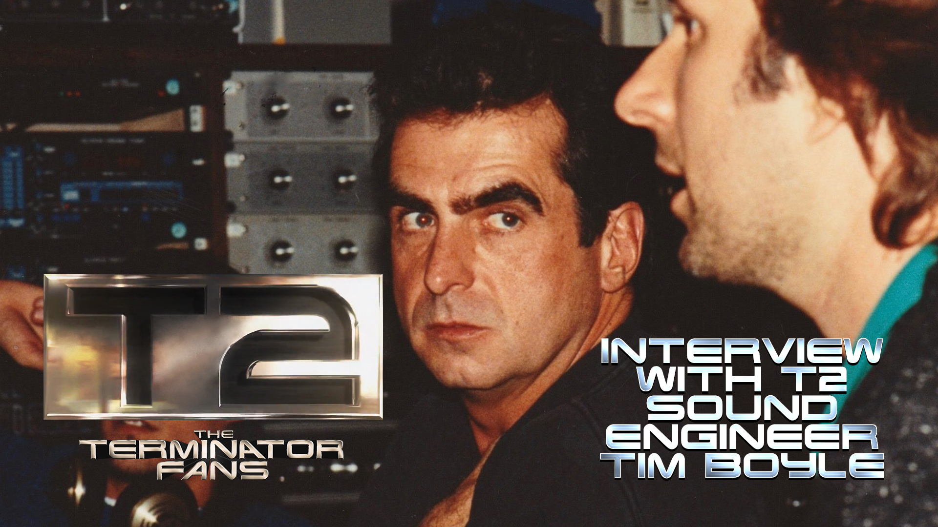 Interview With Tim Boyle Sound Engineer of Terminator 2: Judgment Day