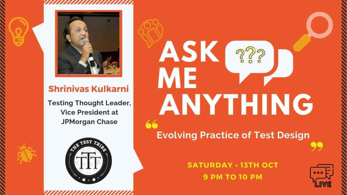 AMA with Shrinivas Kulkarni on Evolving Practice of Test Design