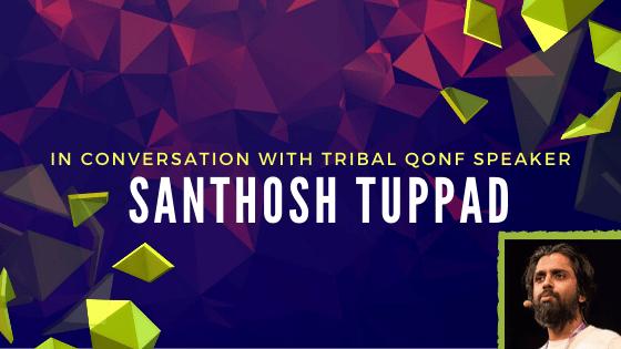 Tribal Qonf Santhosh Tuppad Interview