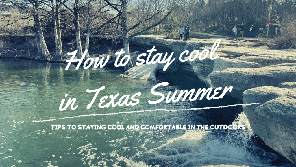Summer in Texas is hot! Learn how to stay cool in the Texas heat