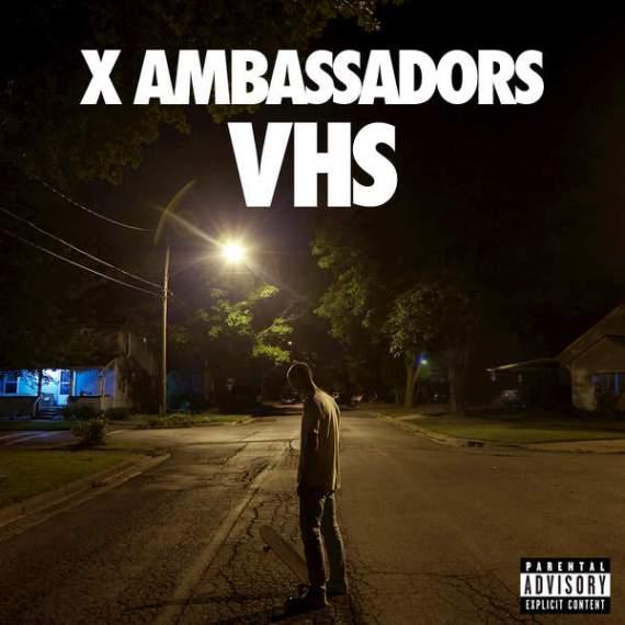 X Ambassadors VHS