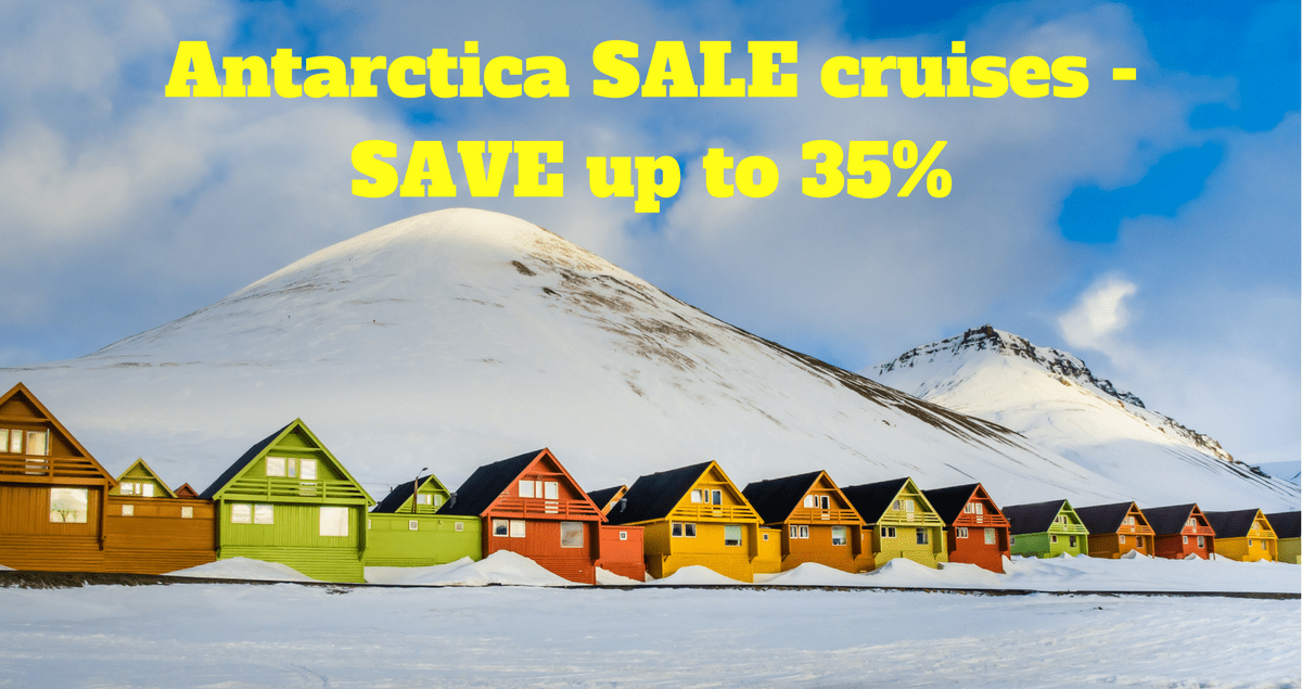 Antarctica SALE cruises - SAVE up to 35%