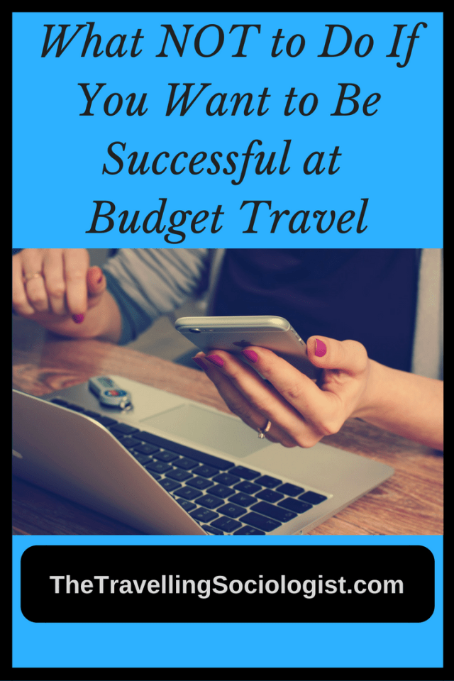 What not to do if you want to be successful at budget travel