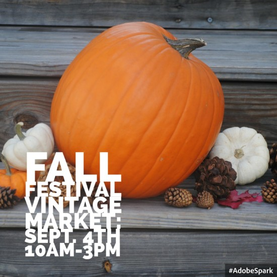 Fall Festival Vintage Market, this Sunday, 10-3 p.m.