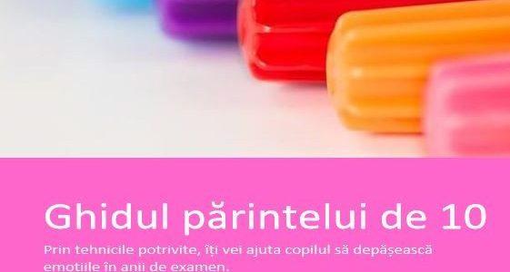 S-a lansat primul ghid din România pentru părinții elevilor aflați în anii de examen