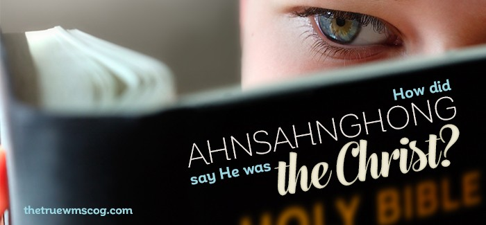 How did Ahnsahnghong say He was Christ?