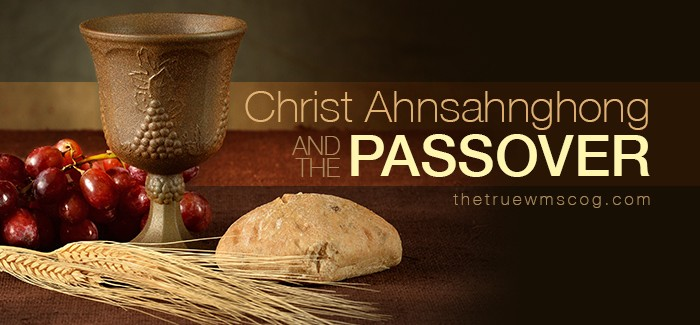 Christ Ahnsahnghong and the Passover