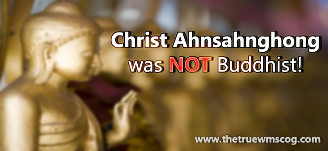 Christ Ahnsahnghong was NOT Buddhist!