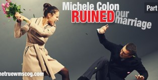 Michele Colon Ruined Our Marriage Pt. 4