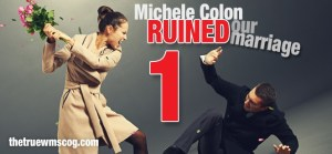 Michele Colon Ruined Our Marriage Part 1