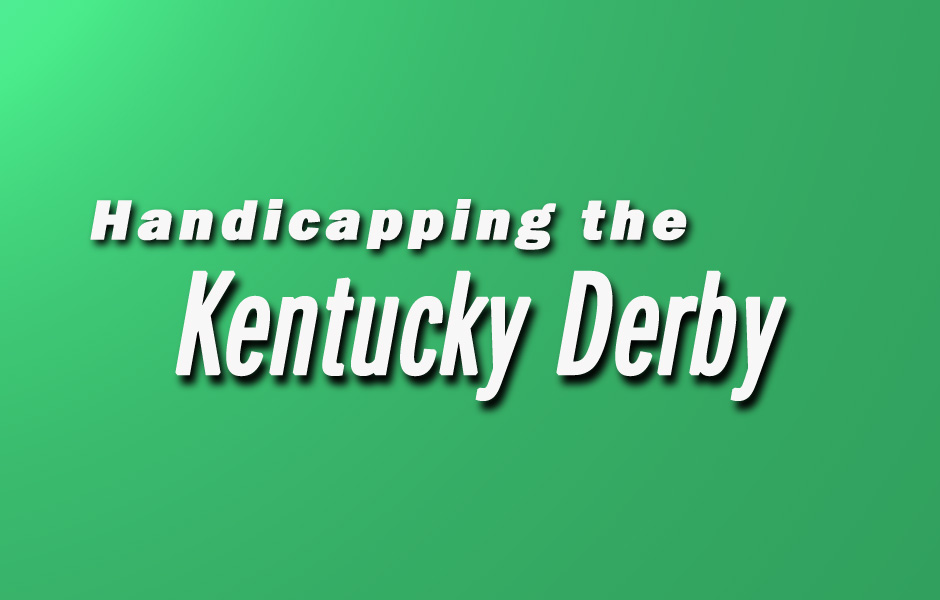 Early Thoughts on the Derby Morning Line