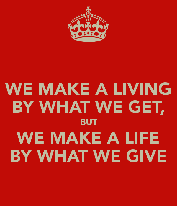 we-make-a-living-by-what-we-get-but-we-make-a-life-by-what-we-give-3