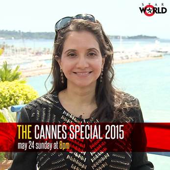 Star World Premiere HD Present Cannes Special 2015 With Anupama Chopra