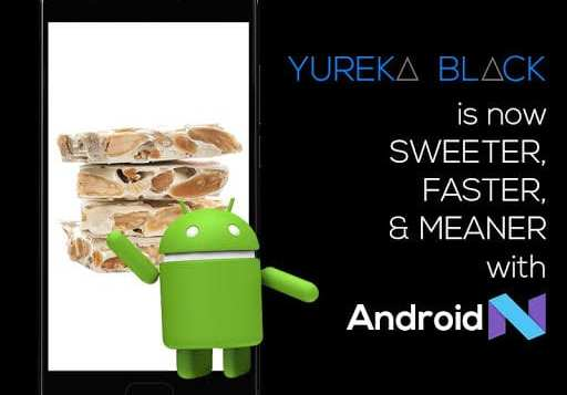 YU rolls out the Android Nougat-7.1.1 update for YUREKA BLACK