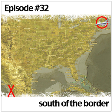 episode 32 - South of the Border (Artwork - D. Hixon)