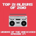 Episode 37 – Top 21 Albums of 2010
