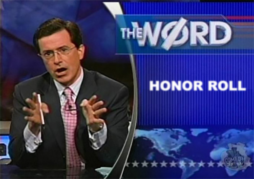 The Colbert Report is a first ballot Honor Roll Inductee.