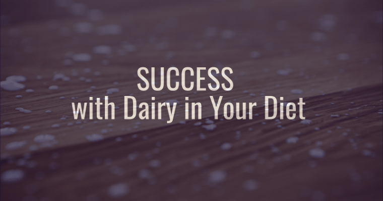Success with Dairy in Your Diet
