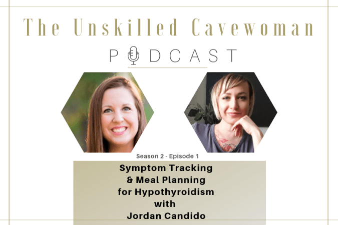unskilled cavewoman podcast meal planning symptom tracking Jordan Candido