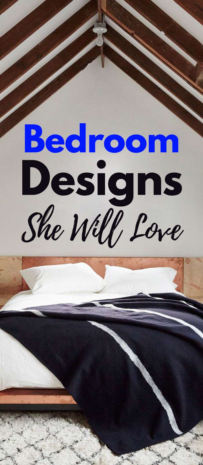 25 Bedroom Designs That She Will Love.