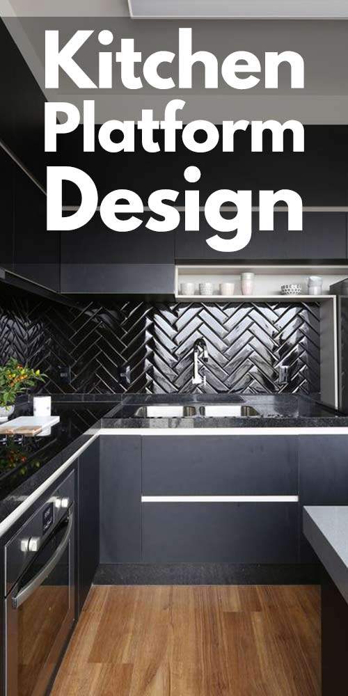 11 Kitchen Platform Design Ideas!
