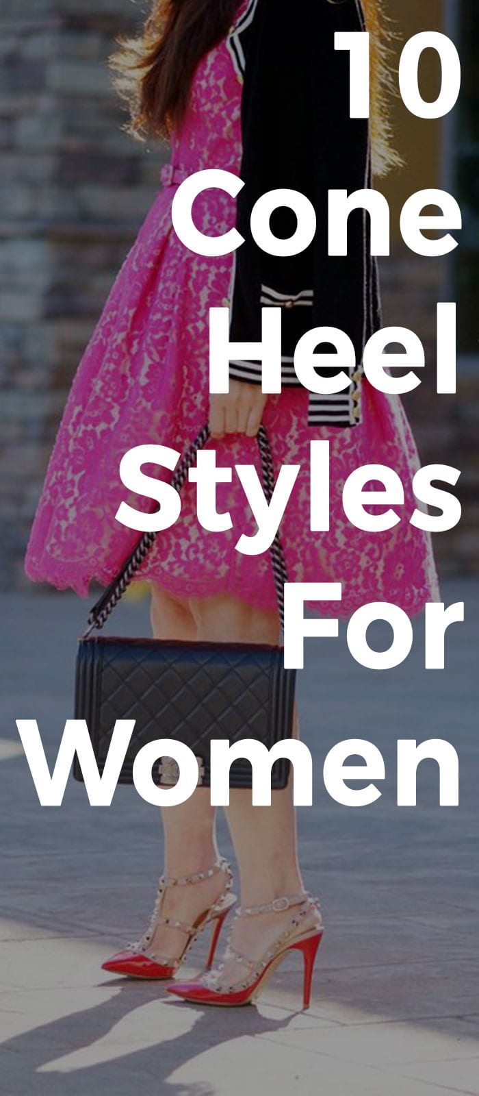10 Cone Heel Styles That Are Simple And Smart For Your Everyday Outfit!