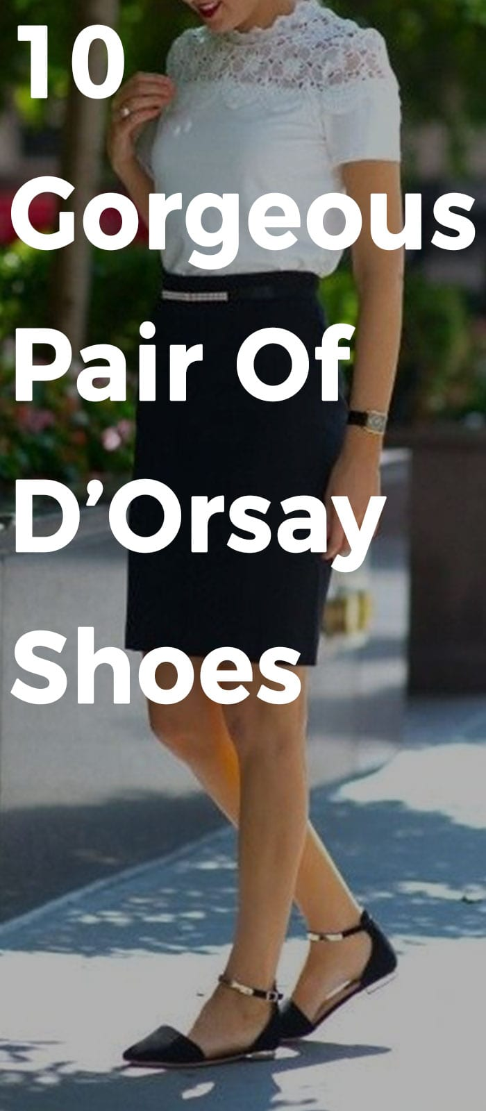 10 Gorgeous Pair Of D'Orsay Shoes