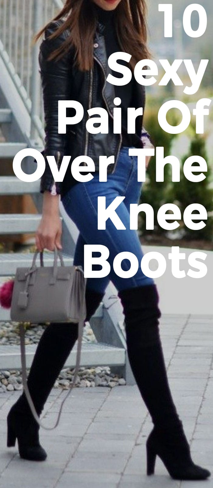 10 Sexy Pair Of Over The Knee Boots That Are High On Trend