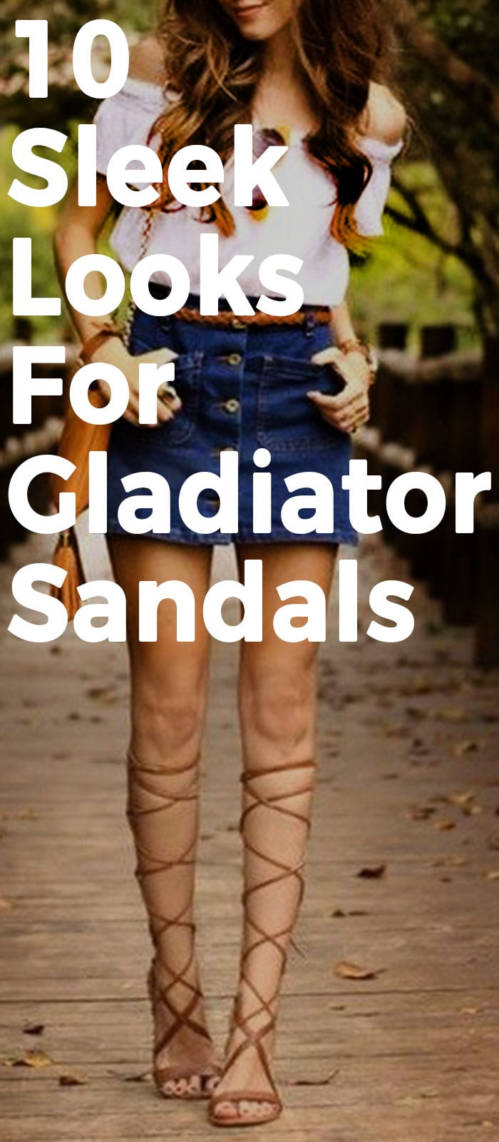 10 Sleek And Sexy Looks For Gladiator Sandals!
