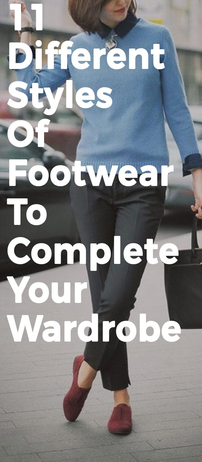 11 Different Styles Of Footwear To Complete Your Wardrobe.