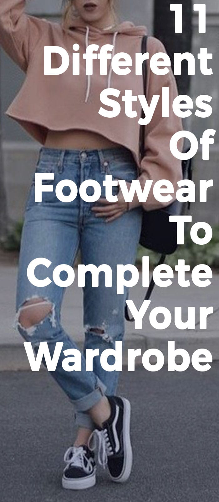 11 Different Styles Of Footwear To Complete Your Wardrobe!