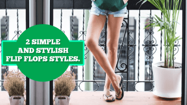 2 Simple And Stylish Flip Flops Styles