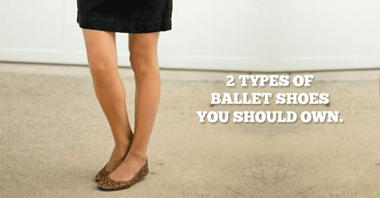 2 Types Of Ballet Shoes You Should Own