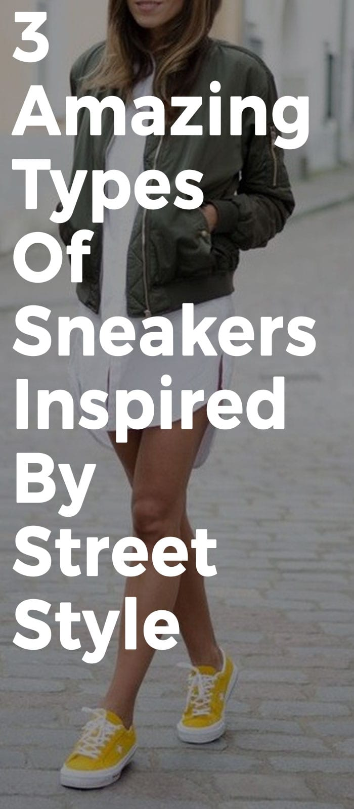 3 Amazing Types Of Sneakers Inspired By Street Style