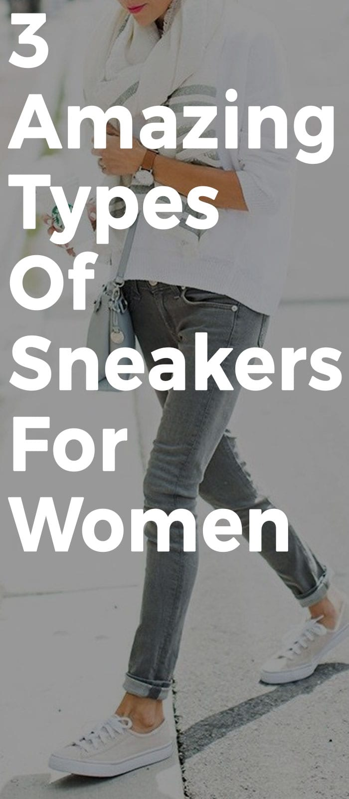3 Amazing Types Of Sneakers Inspired By Street Style!