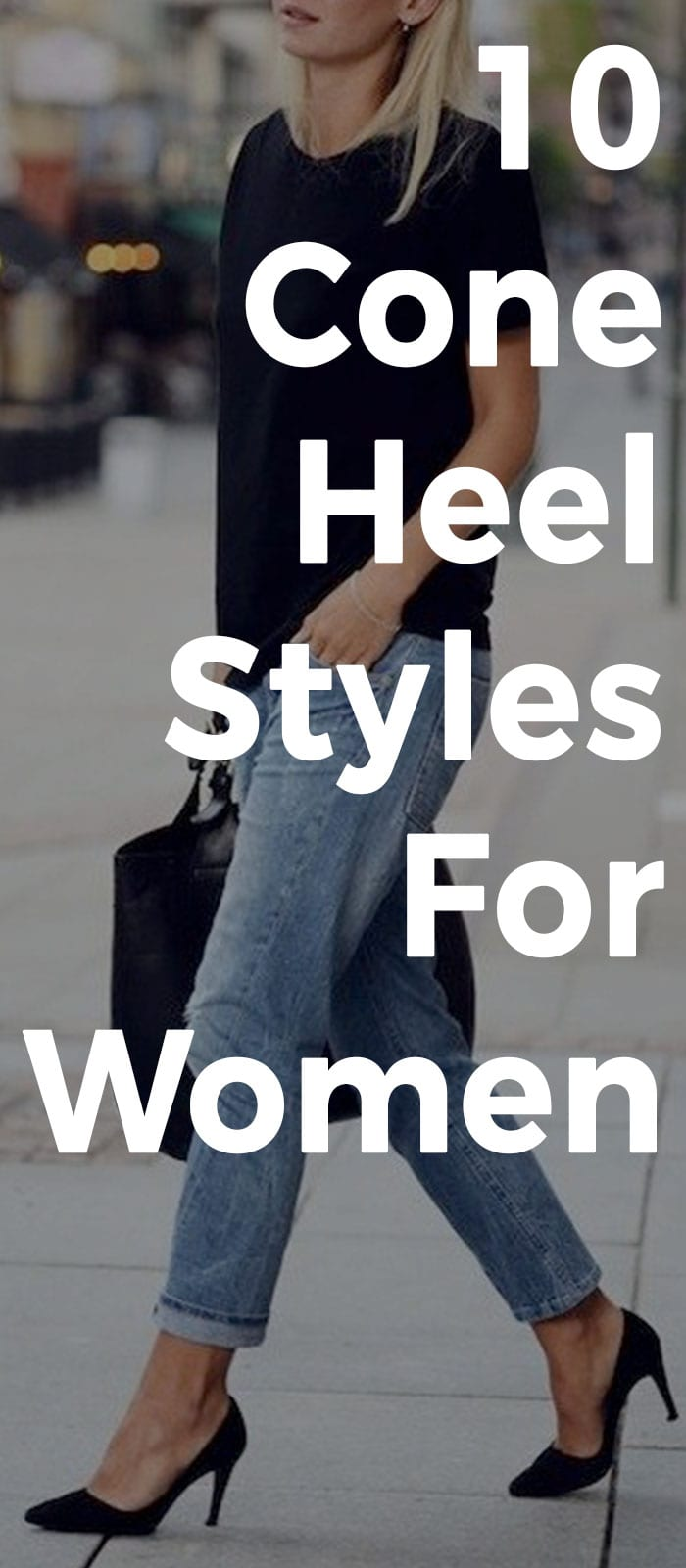 Cone Heel Styles That Are Simple And Smart For Your Everyday Outfit