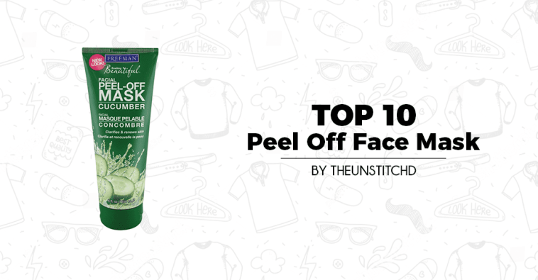 Top 10 Best Peel Off Face Mask for Women