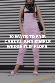 10 Ways To Pair Casual And Simple Wedge Flip Flops