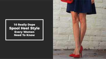 10 Really Dope Spool Heel Style Every Women Need To Know