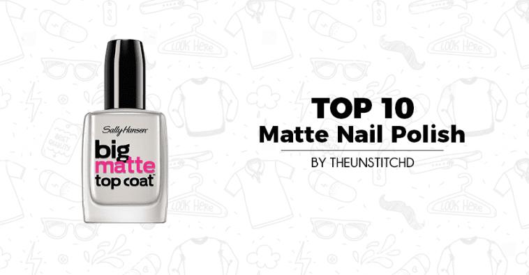 Top 10 Best Matte Nail Polish For Women Theunstitchd