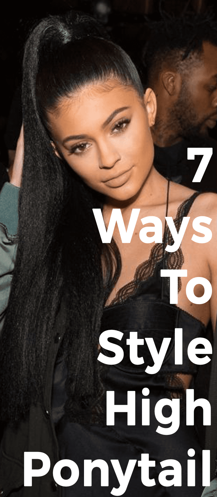 7 Ways To Style High Ponytail