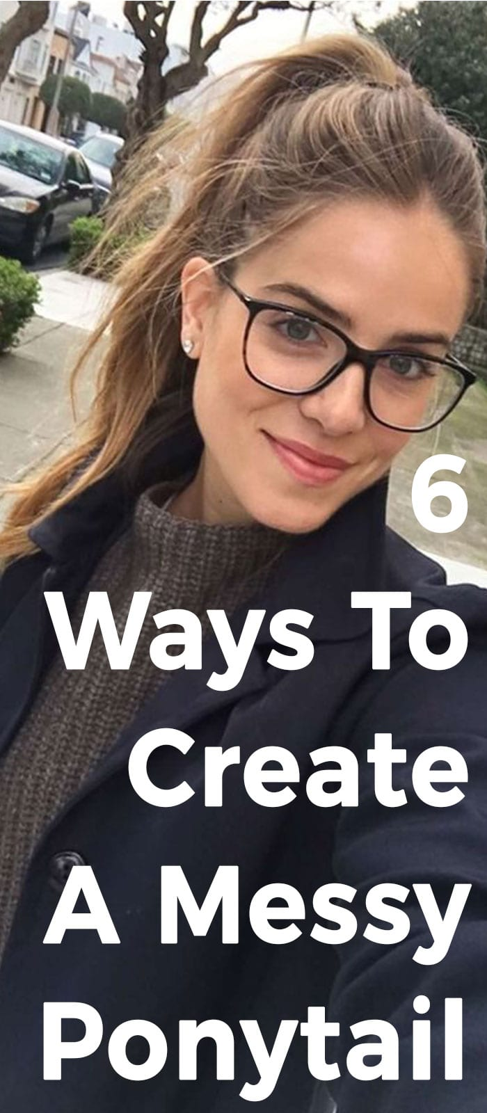 6 Ways To Create A Messy Ponytail