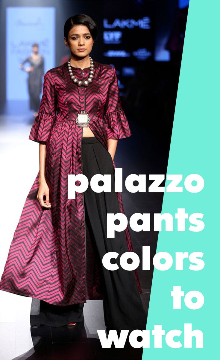 Palazzo Pants colors to watch
