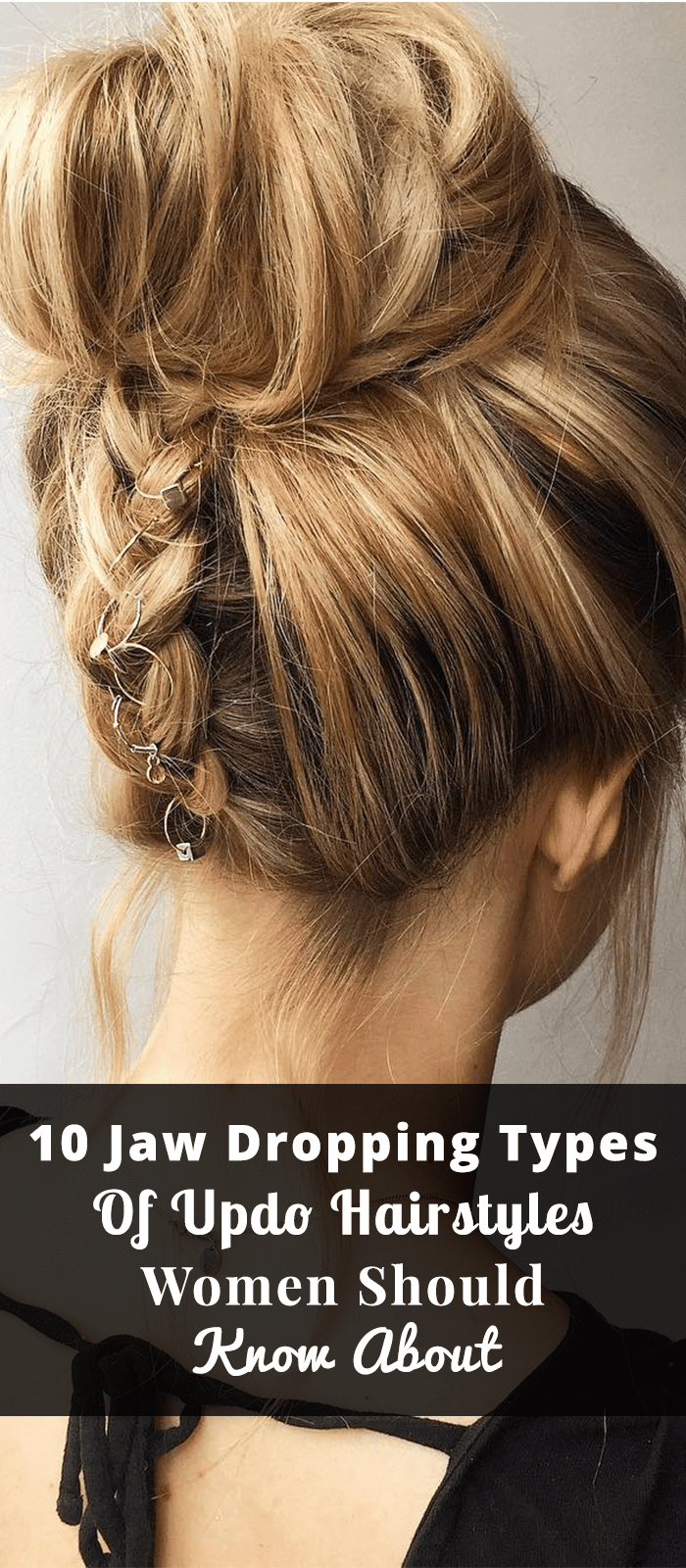 10 Jaw Dropping Types Of Updo Hairstyles Women Should Know About