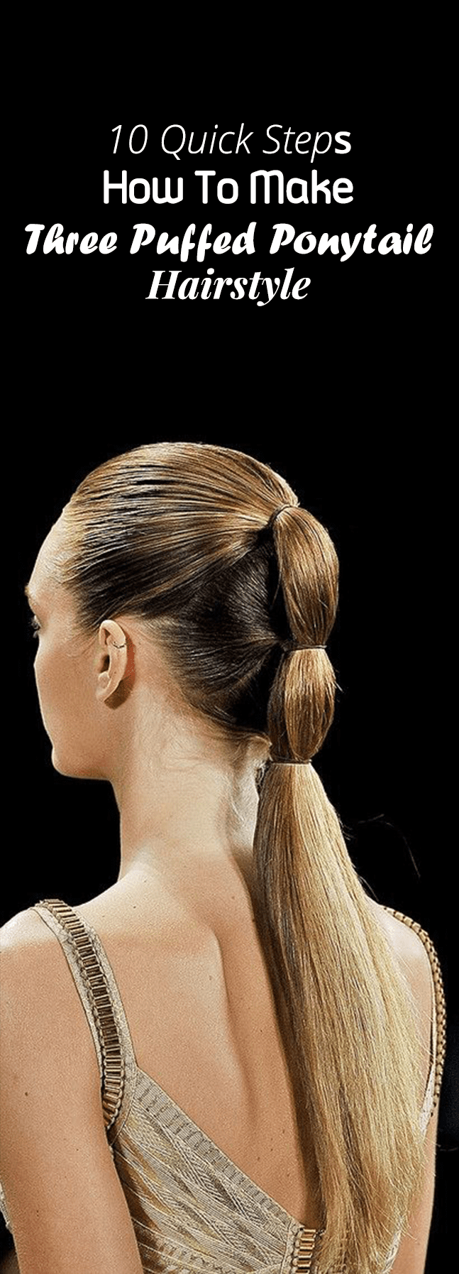 10 Quick Steps How To Make Three Puffed Ponytail Hairstyle