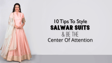 6 Salwar Suit Styles Every Woman Should Know About