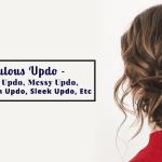 Fabulous Updo – Braided Updo, Messy Updo, Low Chignon Updo, Sleek Updo, Etc