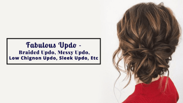 Fabulous Updo – Braided Updo, Messy Updo, Low Chignon Updo, Sleek Updo, Etc
