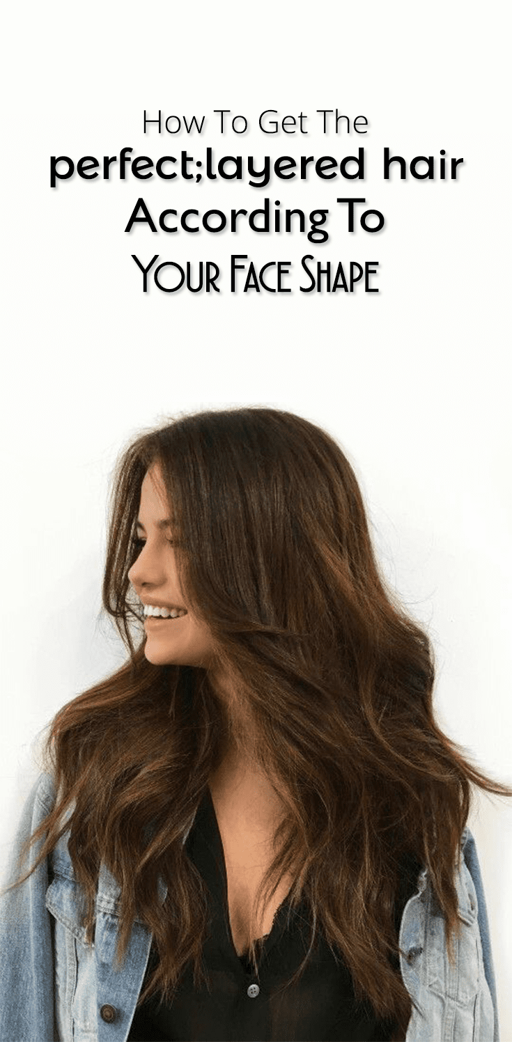 How To Get The Perfect Layered Hair According To Your Face Shape